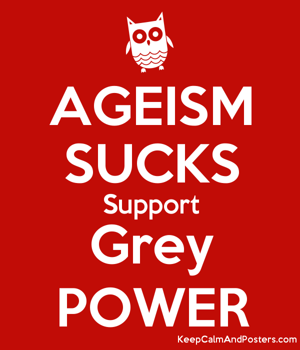 5636294_ageism_sucks_support_grey_power